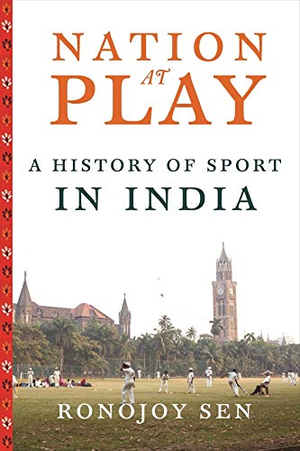 9780231164900: Nation at Play: A History of Sport in India (Contemporary Asia in the World)