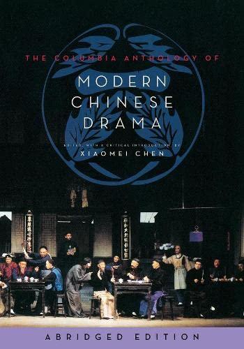 9780231165037: The Columbia Anthology of Modern Chinese Drama (Weatherhead Books on Asia)