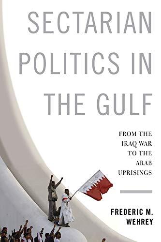 Sectarian Politics in the Gulf: Frederic M. Wehrey
