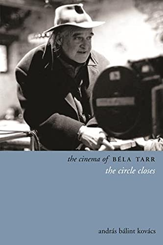 9780231165303: The Cinema of Bela Tarr - The Circle Closes