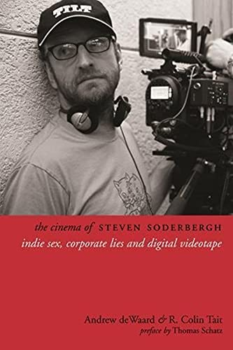 9780231165501: The Cinema of Steven Soderbergh: Indie Sex, Corporate Lies, and Digital Videotape (Directors' Cuts)