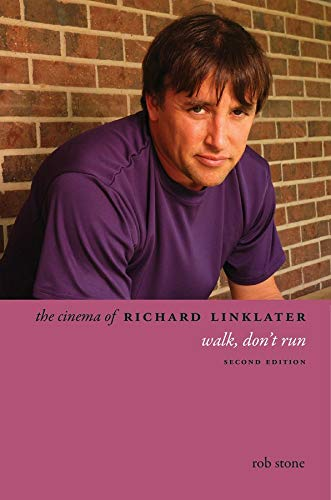 9780231165532: The Cinema of Richard Linklater: Walk, Don't Run (Directors' Cuts)