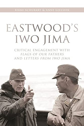9780231165648: Eastwood's Iwo Jima: Critical Engagements with Flags of Our Fathers and Letters from Iwo Jima