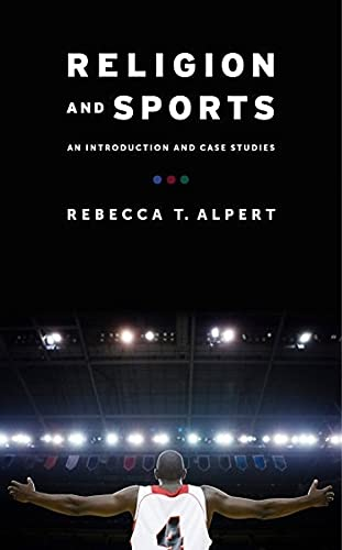 9780231165716: Religion and Sports: An Introduction and Case Studies