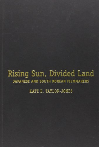 Rising Sun, Divided Land: Japanese and South Korean Filmmakers (Hardback): Kate E. Taylor-Jones