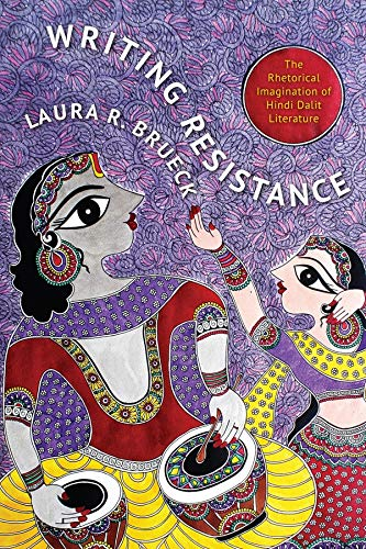 9780231166041: Writing Resistance: The Rhetorical Imagination of Hindi Dalit Literature (South Asia Across the Disciplines)