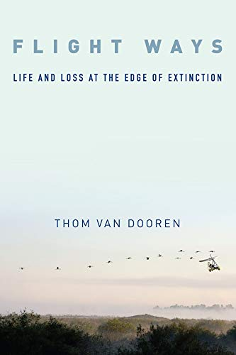 9780231166188: Flight Ways: Life and Loss at the Edge of Extinction