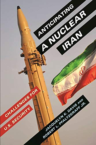 Anticipating a Nuclear Iran: Challenges for U.S. Security (Hardcover): Jacquelyn K. Davis