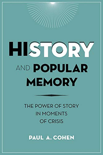 9780231166362: History and Popular Memory: The Power of Story in Moments of Crisis