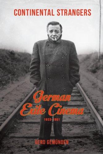 Continental Strangers: German Exile Cinema, 1933-1951 (Hardback): Gerd Gemunden