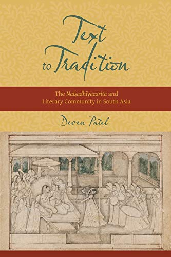 9780231166805: Text to Tradition: The Naisadhiyacarita and Literary Community in South Asia (South Asia Across the Disciplines)