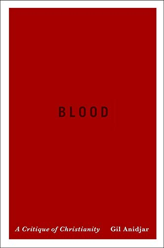 9780231167215: Blood: A Critique of Christianity (Religion, Culture, and Public Life)