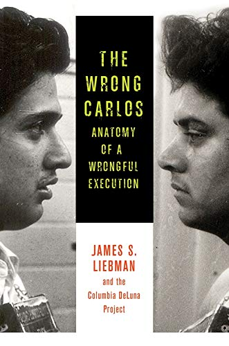 9780231167222: The Wrong Carlos: Anatomy of a Wrongful Execution