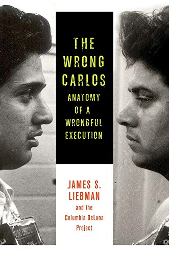 9780231167239: The Wrong Carlos: Anatomy of a Wrongful Execution
