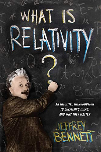 9780231167277: What Is Relativity?: An Intuitive Introduction to Einstein's Ideas, and Why They Matter