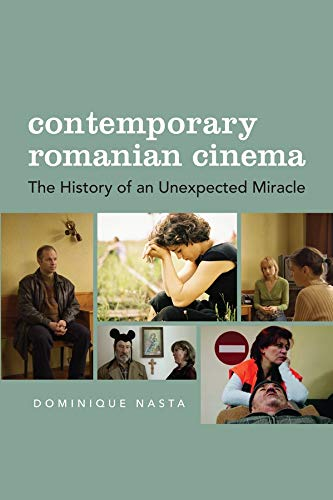 9780231167444: Contemporary Romanian Cinema: The History of an Unexpected Miracle