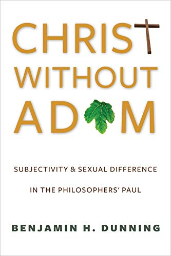9780231167659: Christ Without Adam: Subjectivity and Sexual Difference in the Philosophers' Paul (Gender, Theory, and Religion)