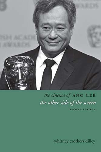 The Cinema of Ang Lee: The Other Side of the Screen (Directors' Cuts): Dilley, Whitney ...