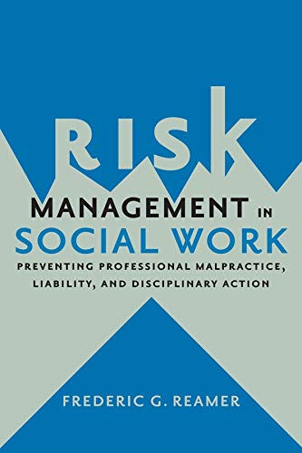 9780231167826: Risk Management in Social Work: Preventing Professional Malpractice, Liability, and Disciplinary Action