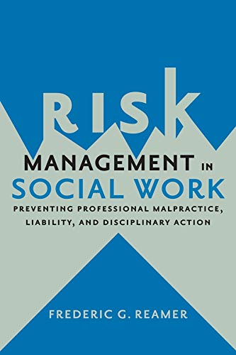 9780231167833: Risk Management in Social Work: Preventing Professional Malpractice, Liability, and Disciplinary Action