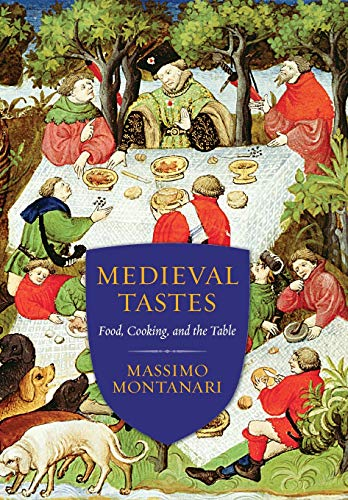 9780231167864: Medieval Tastes: Food, Cooking, and the Table (Arts & Traditions of the Table: Perspectives on Culinary History)