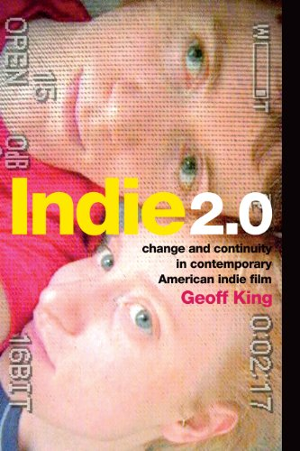 9780231167956: Indie 2.0: Change and Continuity in Contemporary American Indie Film
