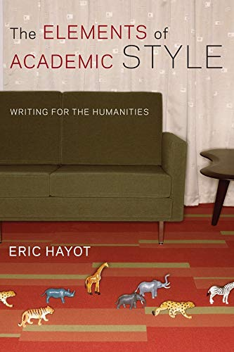 9780231168007: The Elements of Academic Style: Writing for the Humanities