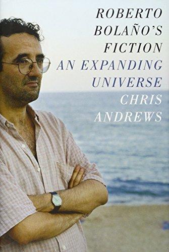9780231168069: Roberto Bolaño's Fiction: An Expanding Universe