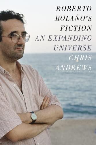 9780231168076: Roberto Bolaño's Fiction: An Expanding Universe