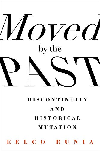 9780231168205: Moved by the Past: Discontinuity and Historical Mutation (European Perspectives: A Series in Social Thought and Cultural Criticism)