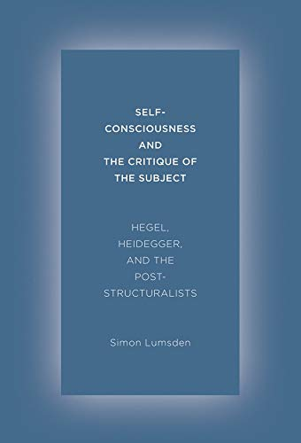 Self-consciousness and the Critique of the Subject (Hardcover): Simon Lumsden
