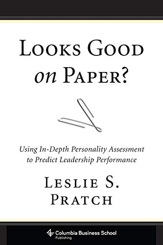 9780231168366: Looks Good on Paper?: Using In-Depth Personality Assessment to Predict Leadership Performance (Columbia Business School Publishing)
