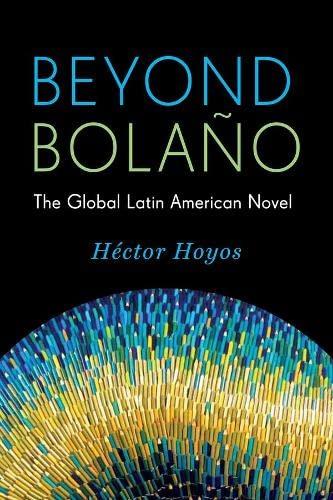 Beyond Bolano (Hardcover): Hector Hoyos