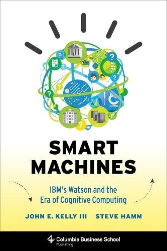9780231168564: Smart Machines: IBM's Watson and the Era of Cognitive Computing
