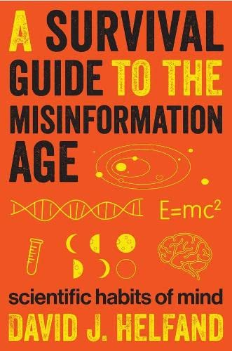 9780231168724: A Survival Guide to the Misinformation Age: Scientific Habits of Mind