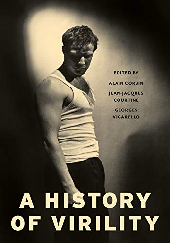 9780231168786: A History of Virility (European Perspectives: A Series in Social Thought and Cultural Criticism)