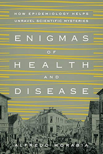 9780231168847: Enigmas of Health and Disease: How Epidemiology Helps Unravel Scientific Mysteries