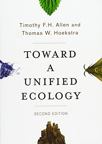 Toward a Unified Ecology (Complexity in Ecological Systems): Allen, T. F. H.; Allen, Timothy F. H.;...