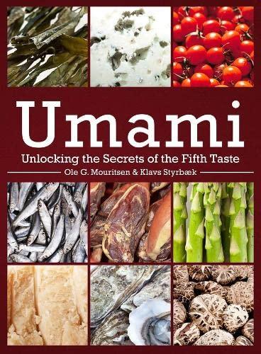 Umami: Unlocking the Secrets of the Fifth Taste: Ole G. Mouritsen