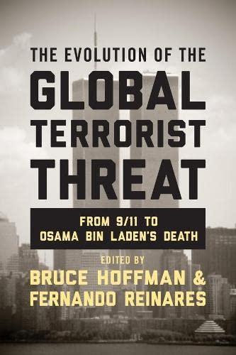 9780231168984: The Evolution of the Global Terrorist Threat: From 9/11 to Osama bin Laden's Death (Columbia Studies in Terrorism and Irregular Warfare)