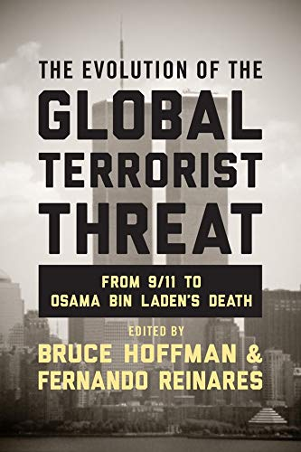 9780231168991: Evolution of the Global Terrorist Threat: From 9/11 to Osama bin Laden's Death (Columbia Studies in Terrorism and Irregular Warfare)