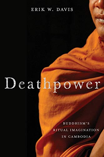 9780231169189: Deathpower: Buddhism's Ritual Imagination in Cambodia