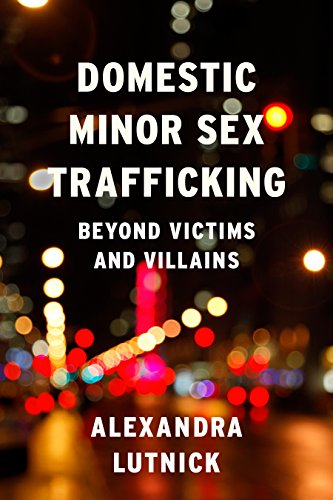 9780231169202: Domestic Minor Sex Trafficking: Beyond Victims and Villains