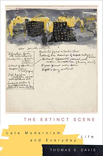 9780231169424: The Extinct Scene: Late Modernism and Everyday Life (Modernist Latitudes)