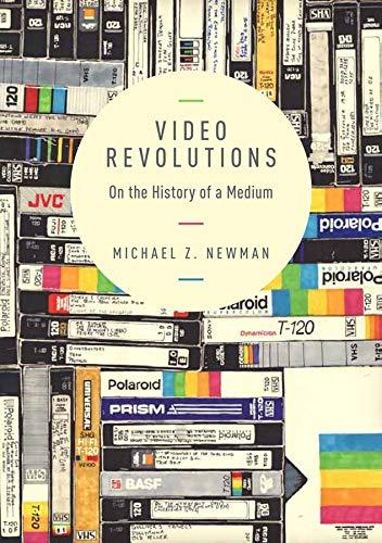 9780231169516: Video Revolutions: On the History of a Medium