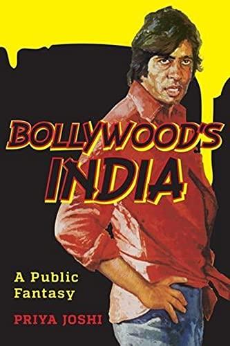 Bollywood s India: A Public Fantasy (Hardback): Priya Joshi