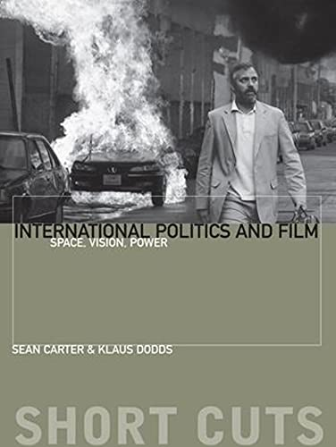 9780231169714: International Politics and Film: Space, Vision, Power