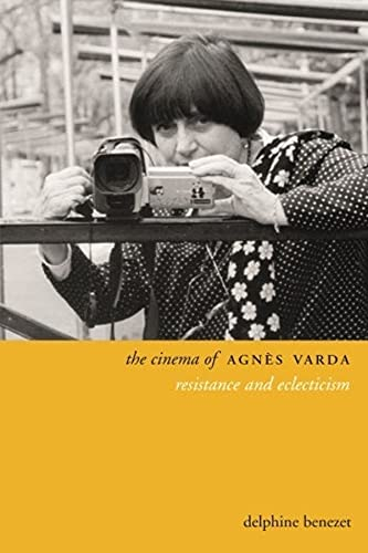 9780231169745: The Cinema of Agn?s Varda: Resistance and Eclecticism (Directors' Cuts)