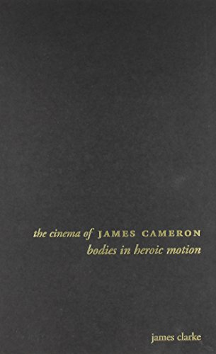 9780231169769: The Cinema of James Cameron: Bodies in Heroic Motion (Directors' Cuts)