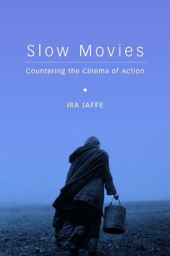 Slow Movies: Countering the Cinema of Action (Hardback): Ira Jaffe